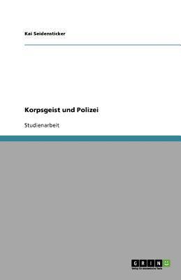 Korpsgeist Und Polizei 9783640956784