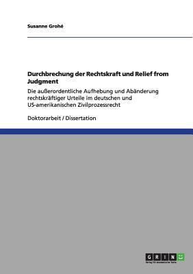 Durchbrechung Der Rechtskraft Und Relief from Judgment 9783640965007