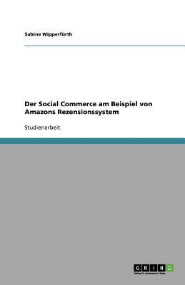 Der Social Commerce Am Beispiel Von Amazons Rezensionssystem 9783640972814