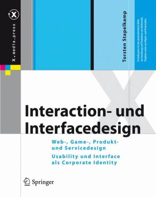 Interaction- Und Interfacedesign: Web-, Game-, Produkt- Und Servicedesign Usability Und Interface ALS Corporate Identity 9783642020735