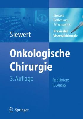 Praxis Der Viszeralchirurgie: Onkologische Chirurgie 9783642038075