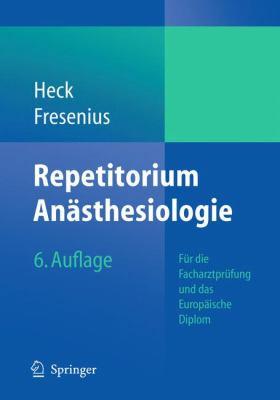Repetitorium Anasthesiologie: Fur die Facharztprufung Und das Europaische Diplom 9783642049637