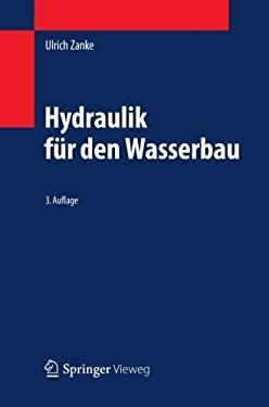 Hydraulik F R Den Wasserbau 9783642054884