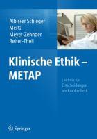 Klinische Ethik - Metap: Leitlinie F R Entscheidungen Am Krankenbett 9783642111273