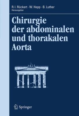 Chirurgie der Abdominalen Und Thorakalen Aorta 9783642117183