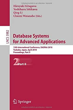 Database Systems for Advanced Applications: 15th International Conference, DASFAA 2010, Tsukuba, Japan, April 1-4, 2010, Proceedings, Part II 9783642120978