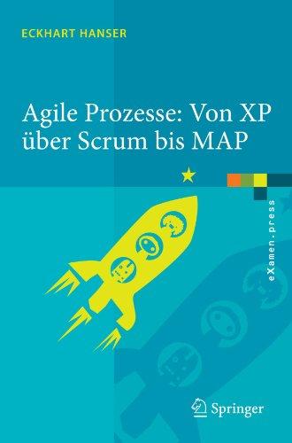 Agile Prozesse: Von XP Ber Scrum Bis Map 9783642123122
