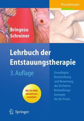Lehrbuch der Entstauungstherapie: Grundlagen, Beschreibung Und Bewertung der Verfahren Behandlungskonzept Fur der Praxis [With CDROM] 9783642129162