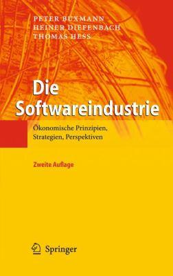 Die Softwareindustrie: Konomische Prinzipien, Strategien, Perspektiven 9783642133602