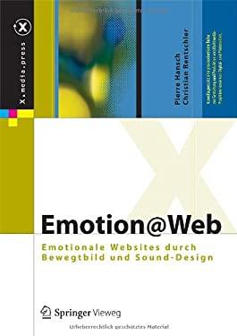Emotion@web: Emotionale Websites Durch Bewegtbild Und Sound-Design 9783642139925