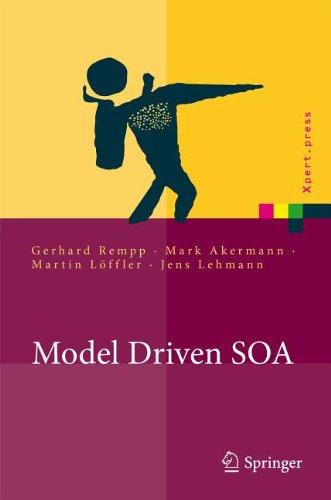 Model Driven SOA: Anwendungsorientierte Methodik und Vorgehen in der Praxis 9783642144691