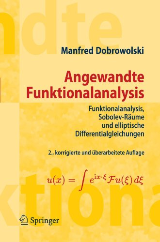 Angewandte Funktionalanalysis: Funktionalanalysis, Sobolev-R Ume Und Elliptische Differentialgleichungen 9783642152689