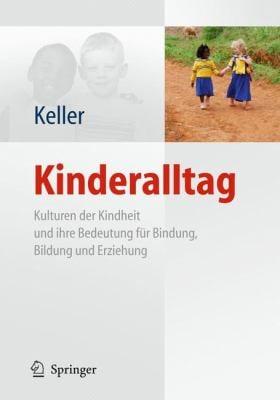 Kinderalltag: Kulturen Der Kindheit Und Ihre Bedeutung F R Bindung, Bildung Und Erziehung 9783642153020
