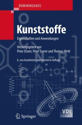 Domininghaus - Kunststoffe: Eigenschaften Und Anwendungen 9783642161728