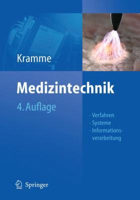 Medizintechnik: Verfahren - Systeme - Informationsverarbeitung 9783642161865