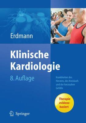 Klinische Kardiologie: Krankheiten Des Herzens, Des Kreislaufs Und Der Herznahen Gef E 9783642164804