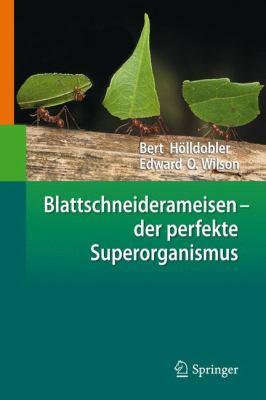 Blattschneiderameisen Der Perfekte Superorganismus 9783642167041