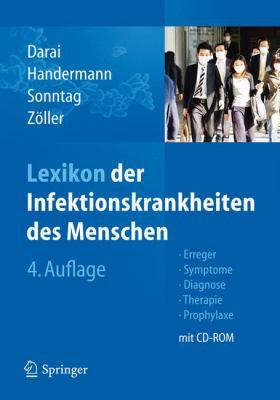 Lexikon Der Infektionskrankheiten Des Menschen: Erreger, Symptome, Diagnose, Therapie Und Prophylaxe 9783642171574