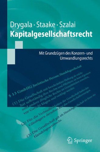 Kapitalgesellschaftsrecht: Mit Grundz Gen Des Konzern- Und Umwandlungsrechts 9783642171741