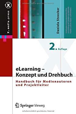 Elearning - Konzept Und Drehbuch: Handbuch F R Medienautoren Und Projektleiter 9783642172052