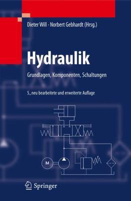 Hydraulik: Grundlagen, Komponenten, Schaltungen 9783642172427