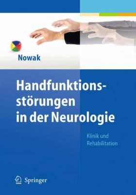 Handfunktionsst Rungen in Der Neurologie: Klinik Und Rehabilitation 9783642172564
