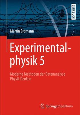 Experimentalphysik 5: Moderne Methoden Der Datenanalyse Physik Denken 9783642172939