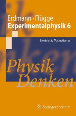 Experimentalphysik 6: Elektrizit T, Magnetismus Physik Denken 9783642172953