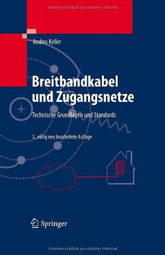 Breitbandkabel Und Zugangsnetze: Technische Grundlagen Und Standards 9783642176302