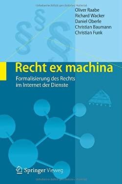 Recht Ex Machina: Formalisierung Des Rechts Im Internet Der Dienste 9783642176708