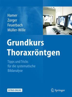 Grundkurs Thoraxr Ntgen: Tipps Und Tricks F R Die Systematische Bildanalyse 9783642177903