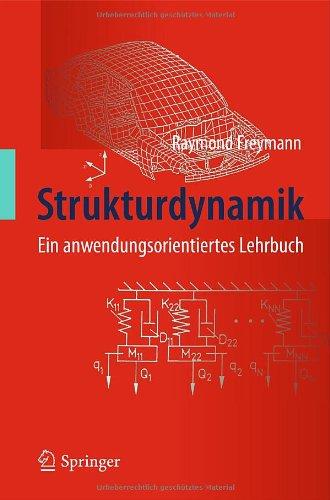 Strukturdynamik: Ein Anwendungsorientiertes Lehrbuch 9783642196973