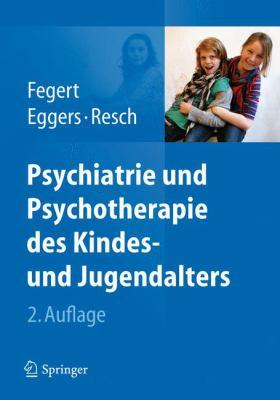 Psychiatrie Und Psychotherapie Des Kindes- Und Jugendalters 9783642198458