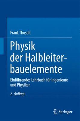 Physik der Halbleiterbauelemente: Einfuhrendes Lehrbuch Fur Ingenieure Und Physiker 9783642200311