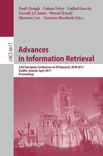 Advances in Information Retrieval: 33rd European Conference on IR Resarch, ECIR 2011, Dublin, Ireland, April 18-21, 2011, Proceedings 9783642201608