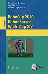 Robocup 2010: Robot Soccer World Cup XIV 13819122