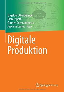 Erfolgreiche Industrielle Produktion Mit Digitalen Werkzeugen: Ergebnisse Aus Dem Innovationscluster Digitale Produktion 9783642202582