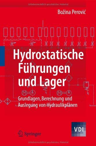 Hydrostatische F Hrungen Und Lager: Grundlagen, Berechnung Und Auslegung Von Hydraulikpl Nen 9783642202971