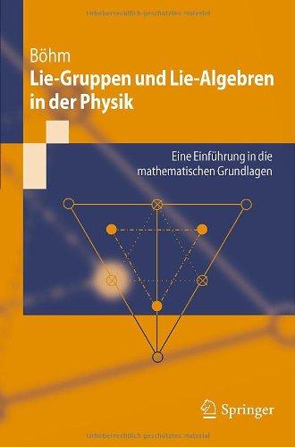 Lie-Gruppen Und Lie-Algebren in Der Physik: Eine Einf Hrung in Die Mathematischen Grundlagen 9783642203787