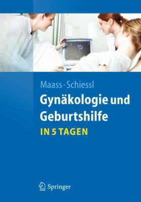 GYN Kologie Und Geburtshilfe...in 5 Tagen 9783642204098