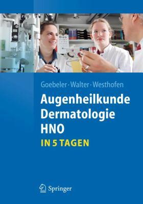 Augenheilkunde, Dermatologie, Hno...in 5 Tagen 9783642204111