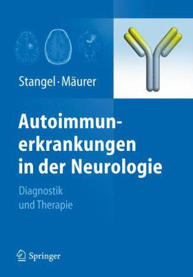 Autoimmunerkrankungen in Der Neurologie: Diagnostik Und Therapie 9783642204760