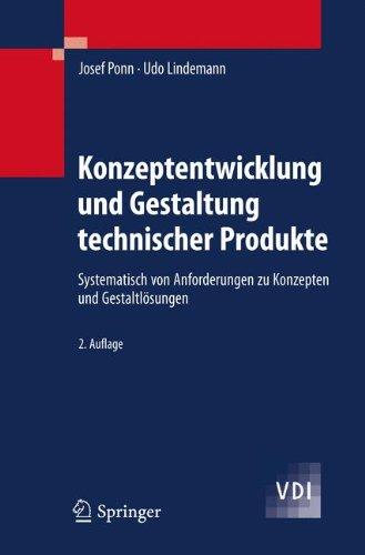 Konzeptentwicklung Und Gestaltung Technischer Produkte: Systematisch Von Anforderungen Zu Konzepten Und Gestaltl Sungen 9783642205798