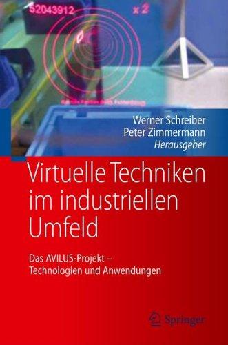Virtuelle Techniken Im Industriellen Umfeld: Das Avilus-Projekt - Technologien Und Anwendungen 9783642206351