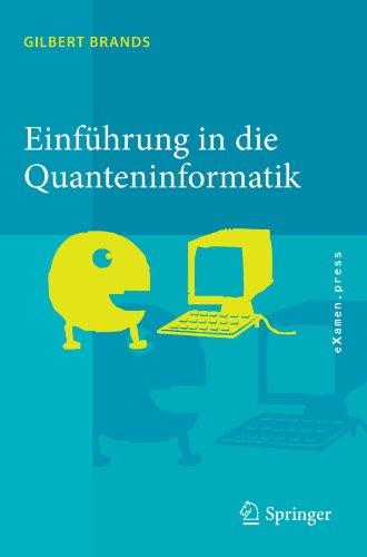 Einf Hrung in Die Quanteninformatik: Quantenkryptografie, Teleportation Und Quantencomputing 9783642206467