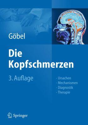 Die Kopfschmerzen: Ursachen, Mechanismen, Diagnostik Und Therapie in Der Praxis 9783642206948