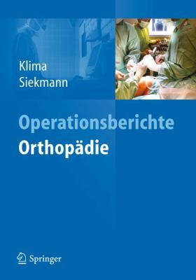 Operationsberichte Orthop Die: Mit Speziellen Unfallchirurgisch-Orthop Dischen Eingriffen 9783642207891