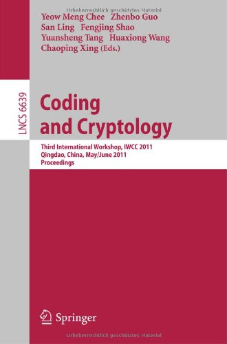 Coding and Cryptology: Third International Workshop, IWCC 2011, Qingdao, China, May 30-June 3, 2011, Proceedings 9783642209000