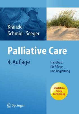 Palliative Care: Handbuch F R Pflege Und Begleitung 9783642209338