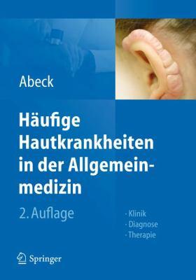 H Ufige Hautkrankheiten in Der Allgemeinmedizin: Klinik, Diagnose, Therapie 9783642211393